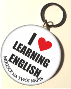 "Breloczek ""I love learning English 2"" (rozmiar 58mm) + twój napis"