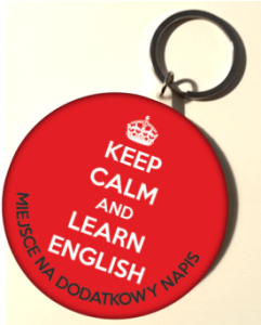 "Breloczek ""Keep Calm and Learn English"" (rozmiar 58mm) + twój napis"