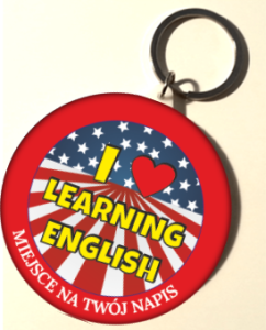 "Breloczek ""I love learning English 3"" (rozmiar 58mm) + twój napis"